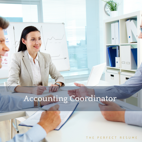 The Perfect Accounting Coordinator Resume Writing Tips