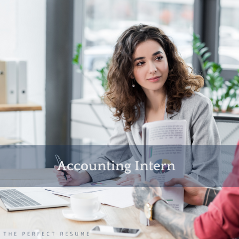 The Perfect Accounting Intern Resume Writing Tips