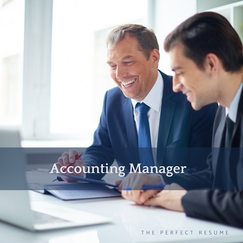 The Perfect Accounting Manager Resume Writing Tips