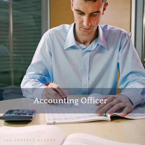 The Perfect Accounting Officer Resume Writing Tips