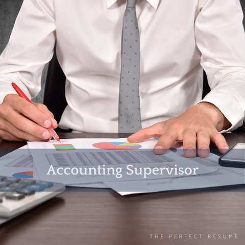 The Perfect Accounting Supervisor Resume Writing Tips