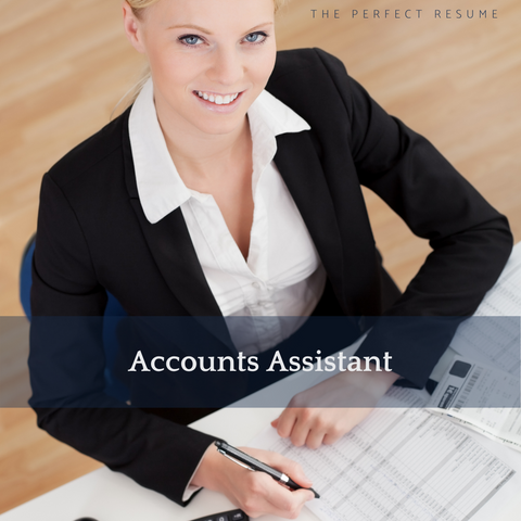The Perfect Accounts Assistant Resume Writing Tips