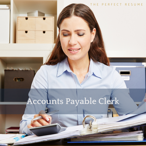The Perfect Accounts Payable Clerk Resume Writing Tips
