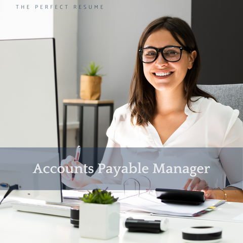 The Perfect Accounts Payable Manager Resume Writing Tips