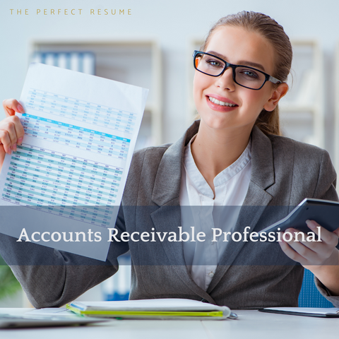 The Perfect Accounts Receivable Resume Writing Tips