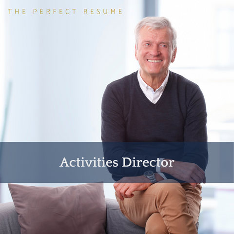 The Perfect Activities Director Resume Writing Tips