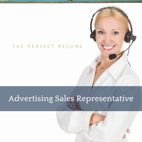 The Perfect Advertising Sales Representative Resume Writing Tips