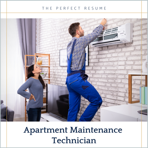 The Perfect Apartment Maintenance Technician Resume Writing Tips