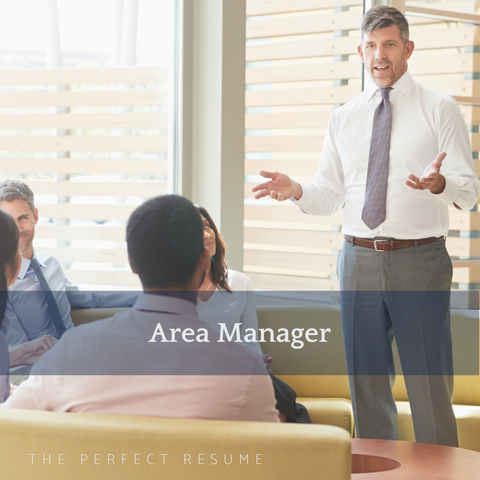 The Perfect Area Manager Resume Writing Tips