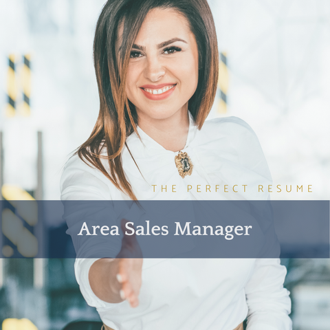 The Perfect Area Sales Manager Resume Writing Tips