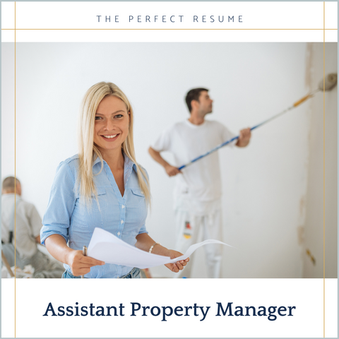 The Perfect Assistant Property Manager Resume Writing Tips