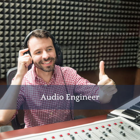 The Perfect Audio Engineer Resume Writing Tips