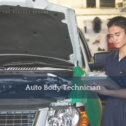 The Perfect Auto Body Technician Resume Writing Tips