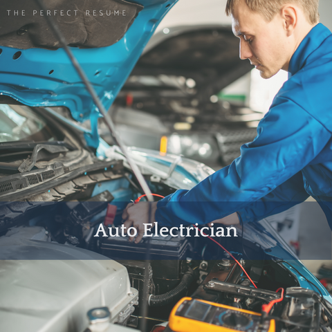 The Perfect Auto Electrician Resume Writing Tips