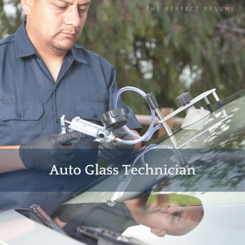 The Perfect Auto Glass Technician Resume Writing Tips
