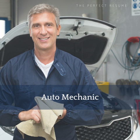 The Perfect Auto Mechanic Resume Writing Tips