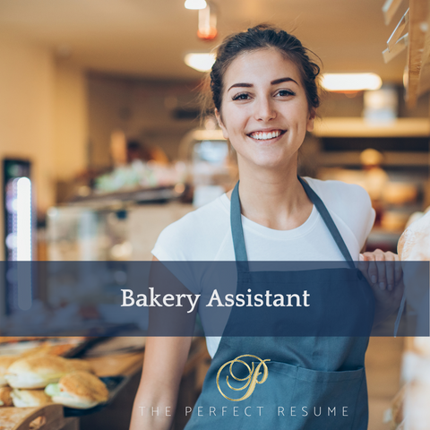 The Perfect Bakery Assistant Resume Writing Tips