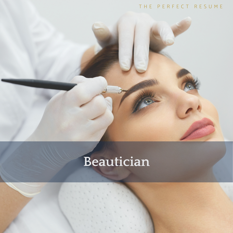 The Perfect Beautician Resume Writing Tips