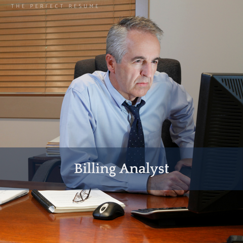 The Perfect Billing Analyst Resume Writing Tips