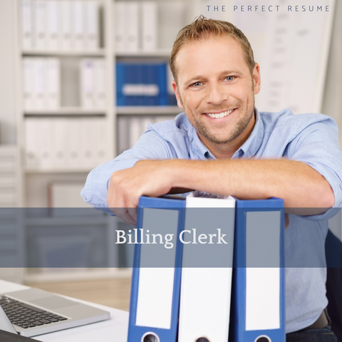 The Perfect Billing Clerk Resume Writing Tips