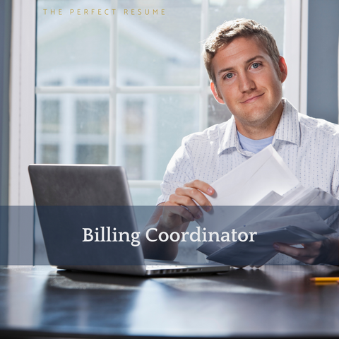 The Perfect Billing Coordinator Resume Writing Tips