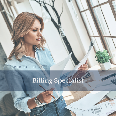 The Perfect Billing Specialist Resume Writing Tips