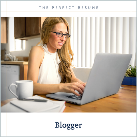 The Perfect Blogger Resume Writing Tips