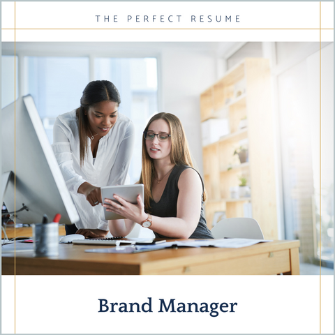 The Perfect Brand Manager Resume Writing Tips