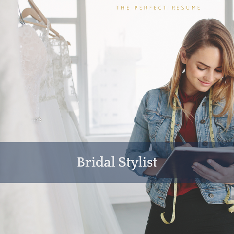 The Perfect Bridal Stylist Resume Writing Tips