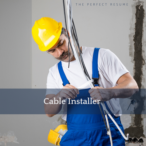 The Perfect Cable Installer Resume Writing Tips
