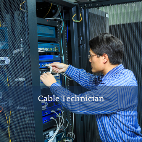 The Perfect Cable Technician Resume Writing Tips