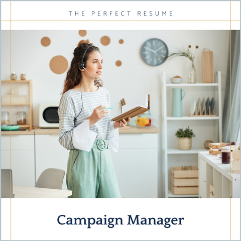 The Perfect Campaign Manager Resume Writing Tips