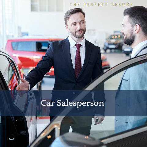 The Perfect Car Salesperson Resume Writing Tips