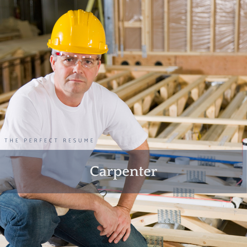 The Perfect Carpenter Resume Writing Tips