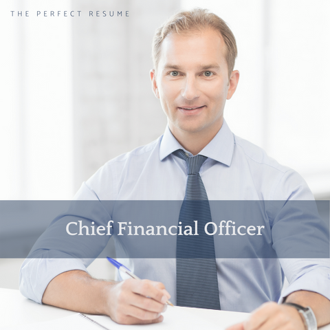 The Perfect Resume Chief Financial Officer Writing Tips