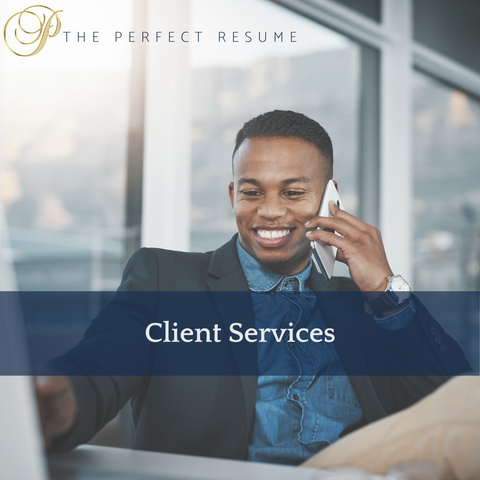 The Perfect Client Services Resume Writing Tips