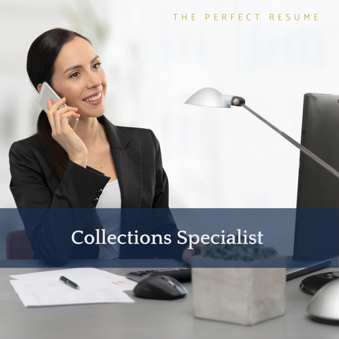 The Perfect Collections Specialist Resume Writing Tips