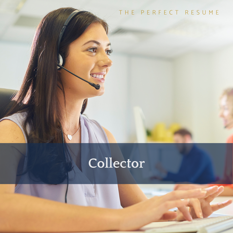 The Perfect Collector Resume Writing Tips