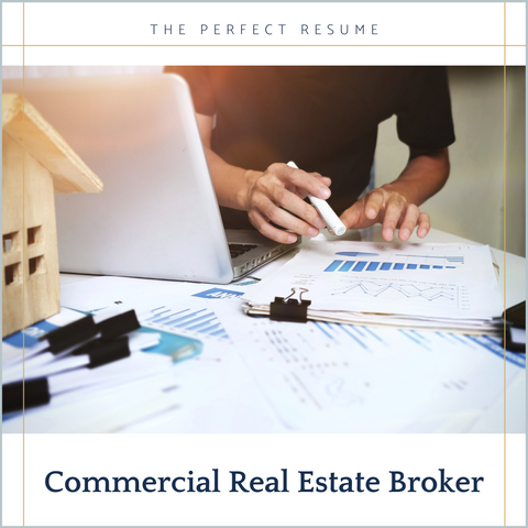 The Perfect Commercial Real Estate Broker Resume Writing Tips