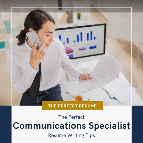 The Perfect Communications Specialist Resume Writing Tips
