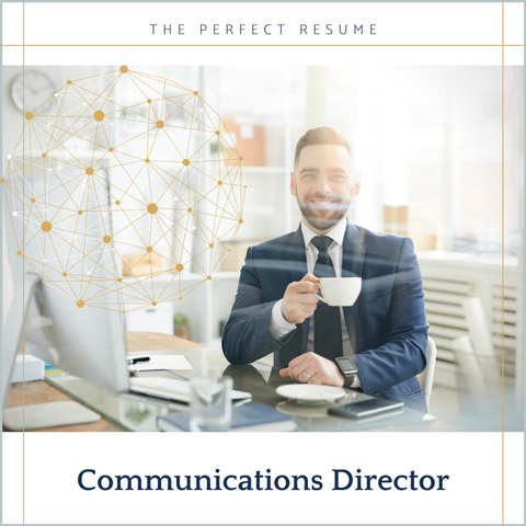 The Perfect Communications Director Resume Writing Tips
