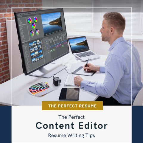 The Perfect Content Editor Resume Writing Tips