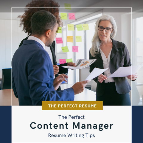 The Perfect Content Manager Resume Writing Tips