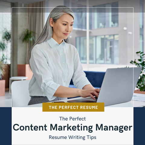 The Perfect Content Marketing Manager Resume Writing Tips