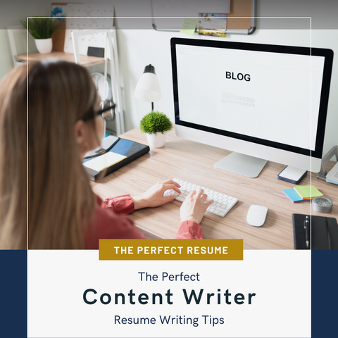 The Perfect Content Writer Resume Writing Tips