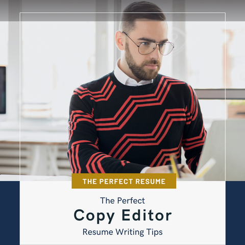 The Perfect Copy Editor Resume Writing Tips