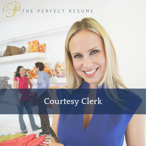 The Perfect Courtesy Clerk Resume Writing Tips