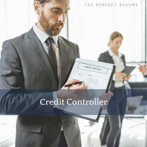 The Perfect Credit Controller Resume Writing Tips