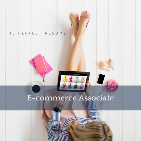 The Perfect E-Commerce Associate Resume Writing Tips