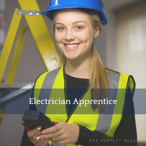 The Perfect Electrician Apprentice Resume Writing Tips